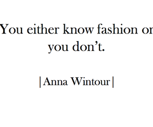 Anna Wintour, fashion, and quote image