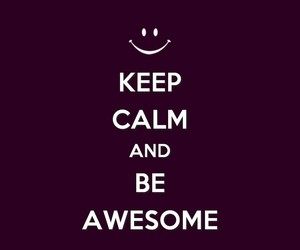 awesome and keep calm wallpaper image