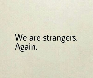 strangers, again, and sad image