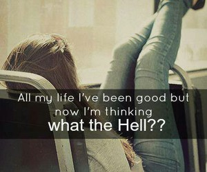 life, what the hell, and hell image