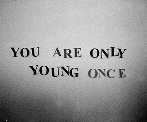 young, text, and quotes image