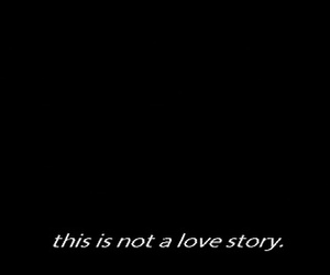 love story, not, and quote image