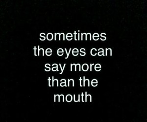 eyes, mouth, and quote image