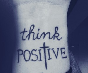 positive, tattoo, and think image