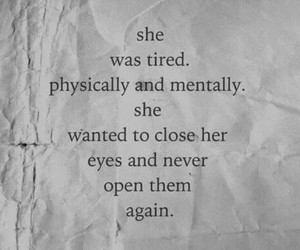 quotes, sad, and tired image