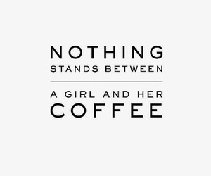 quotes, coffee, and girl image