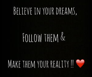 believe in your dreams !! image