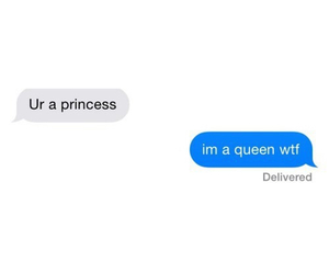 princess, Queen, and text image