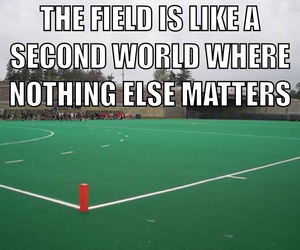 field hockey, nothing matters, and second world image