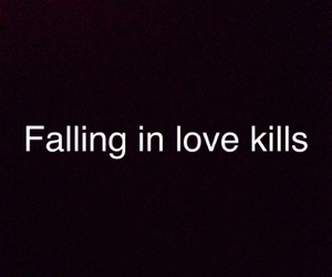 kills, quote, and love image
