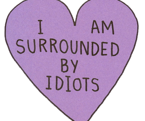 idiots, smart, and surrounded image