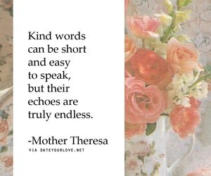 flowers, true words, and true quotes image