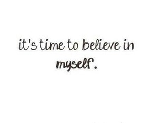 believe, quote, and myself image