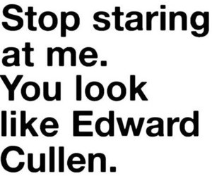 funny, quote, and edward cullen image