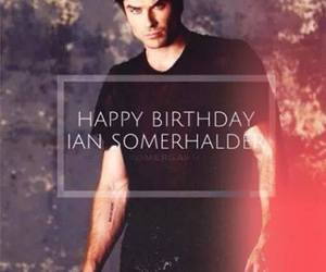 ian somerhalder, the vampire diaries, and happy birthday image