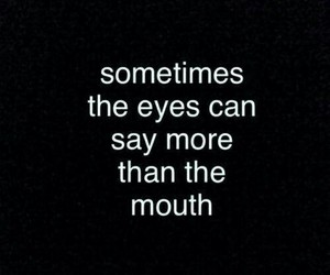 quotes, eyes, and mouth image