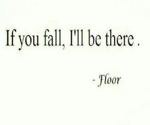 floor, fall, and quote image
