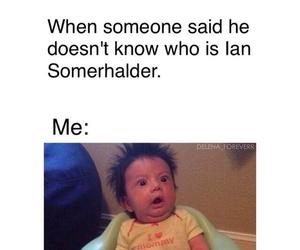 funny, ian somerhalder, and true image