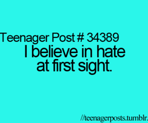 first sight, hate, and teenager post image