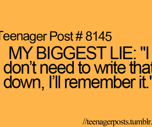 lies, remember, and teenager post image