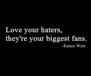 haters, kanye west, and love image