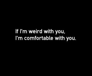 weird, comfortable, and quote image