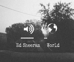 music, ed sheeran, and world image