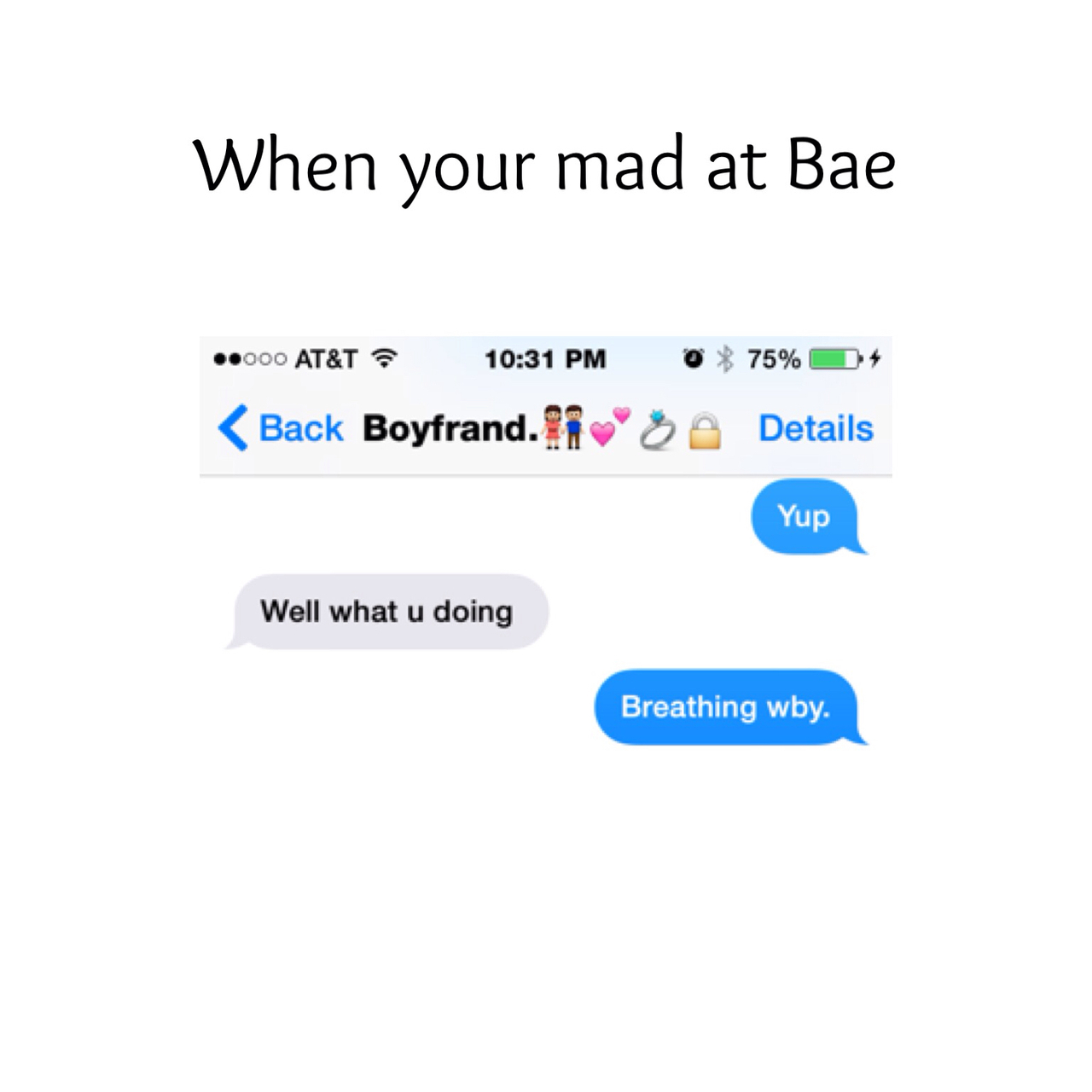 When your mad at bae on We Heart It