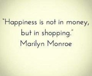happiness, Marilyn Monroe, and money image