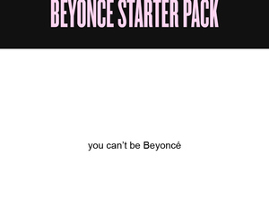 beyoncé, funny, and starter pack image
