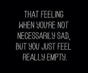empty, just, and feeling image
