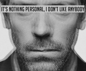 dr house, quote, and hate image