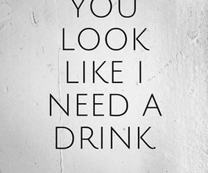 drink, drunk, and need image