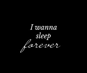 quote, forever, and sleep image