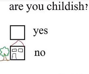 childish, funny, and no image