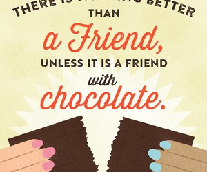 chocolate, friends, and quote image