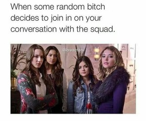 funny, pll, and squad image