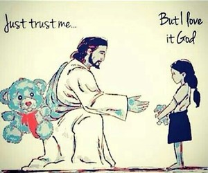 god, trust god, and bigger and better image