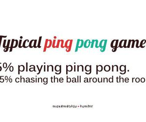 ping pong, text, and funny image