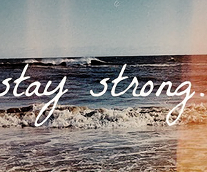 stay strong, staystrong, and sea image