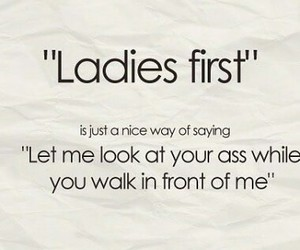 ass, ladies first, and funny image