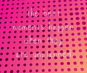 moment, unplanned, and Best image