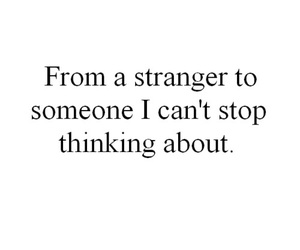 love, strangers, and quote image