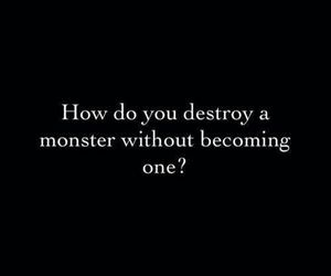 monster, quotes, and destroy image
