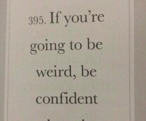 weird, confident, and life image