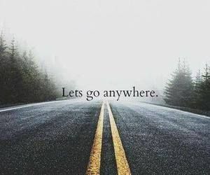 anywhere, road, and quotes image