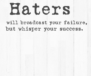 haters, quote, and saying image