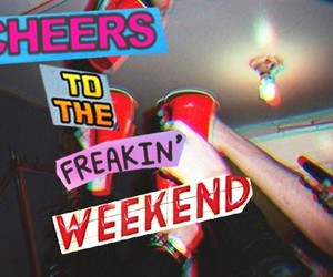 party, weekend, and cheers image
