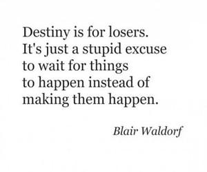 quotes, destiny, and blair waldorf image