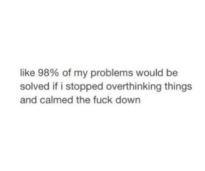 quote, problem, and overthinking image